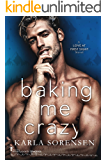 Baking Me Crazy: A Friends to Lovers Small Town Romantic Comedy (Love at First Sight Book 1)