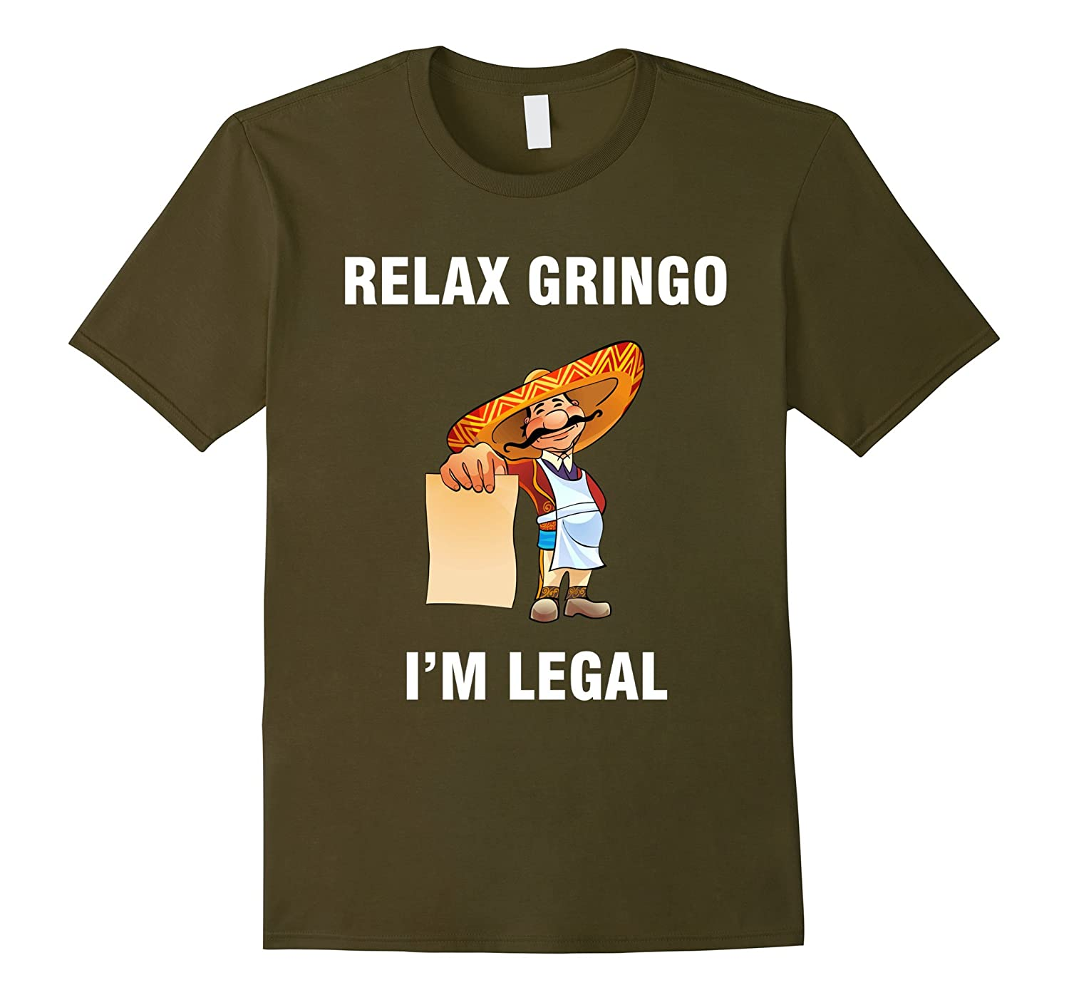 Relax Gringo I'm Legal Mexican, Latino, Spanish T-Shirt