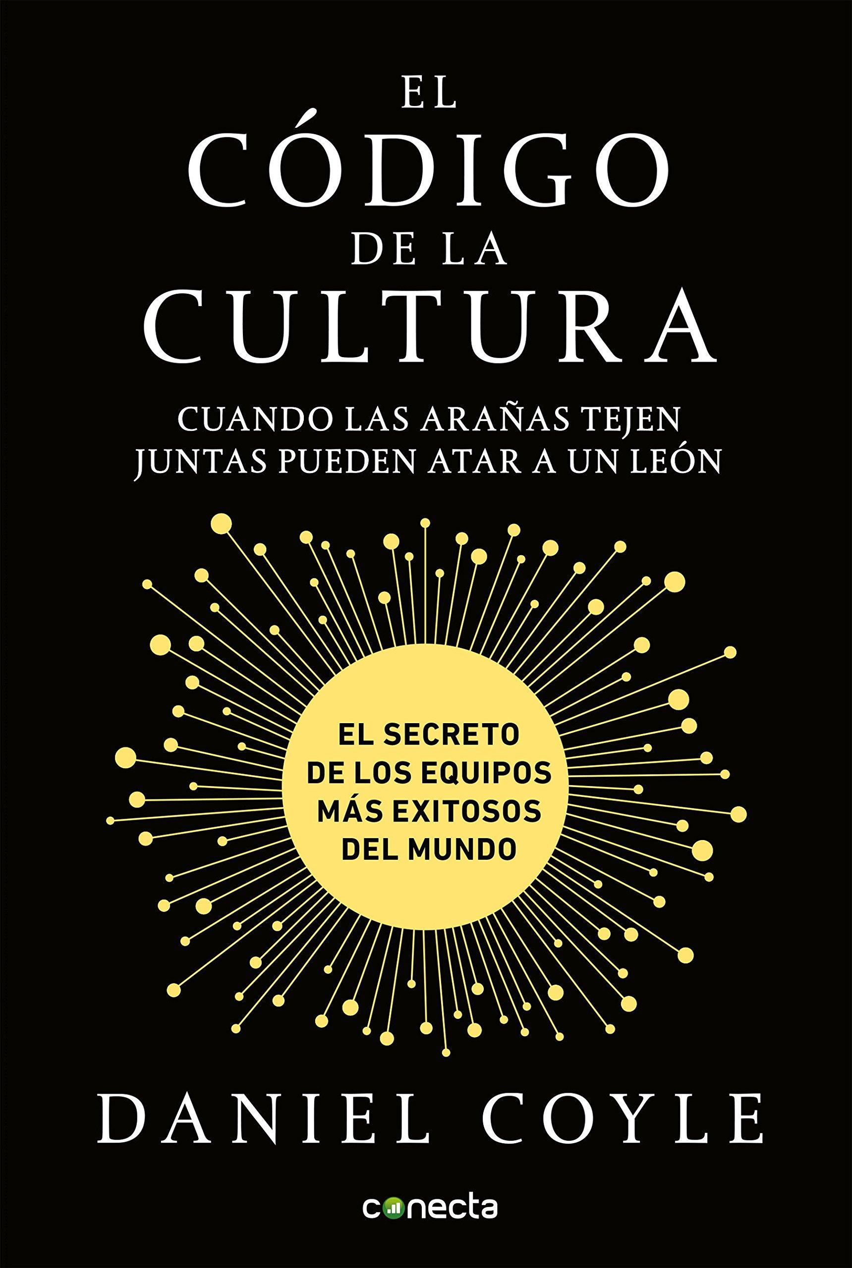 El Código de la Cultura: El Secreto de Los Equipos Más Exitosos ...