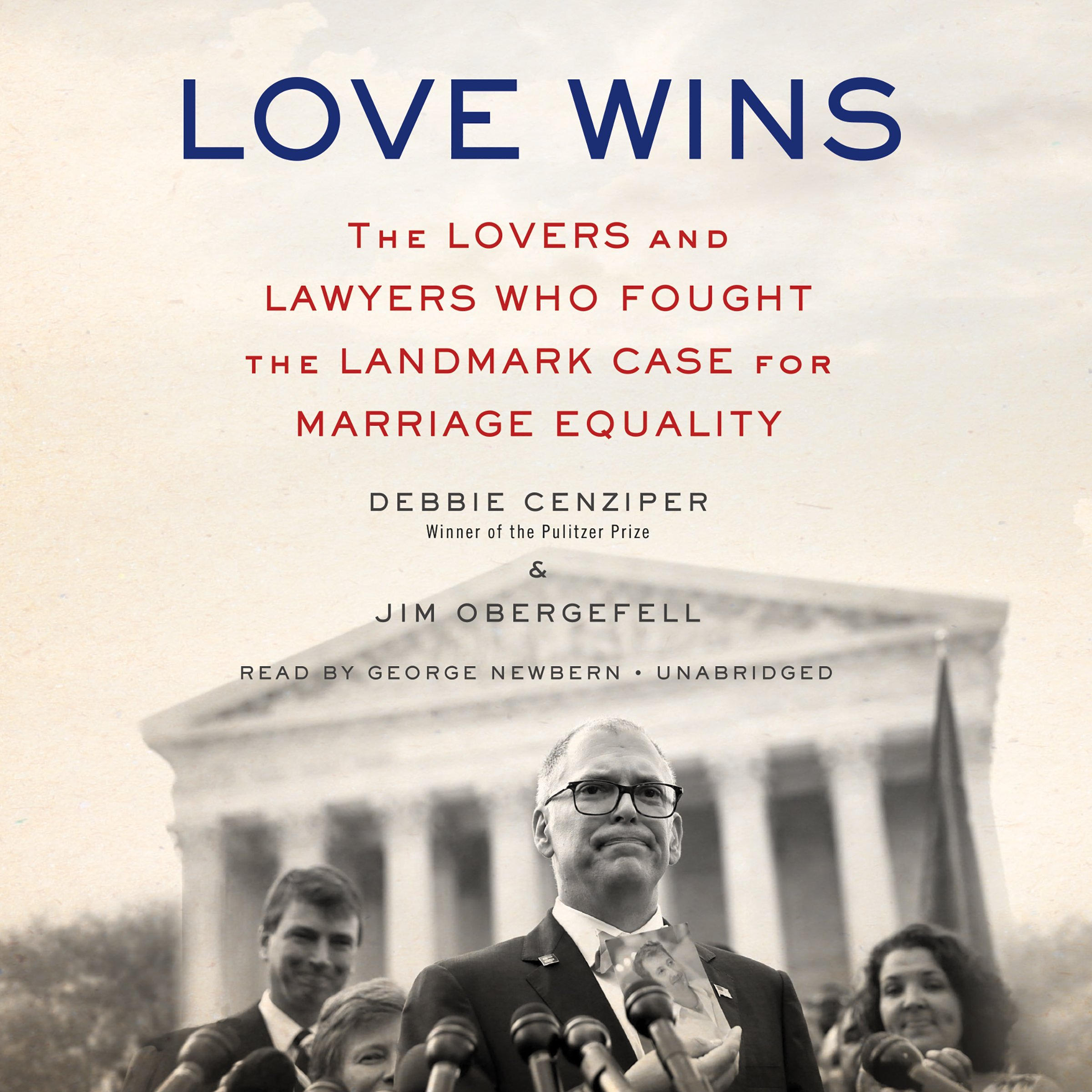 Love Wins: The Lovers and Lawyers Who Fought the Landmark Case for Marriage Equality; Library Edition