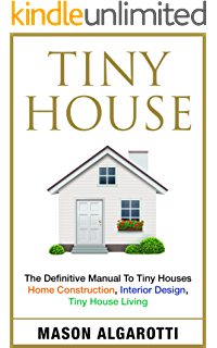 Tiny House The Definitive Manual To Houses Home Construction Interior Design