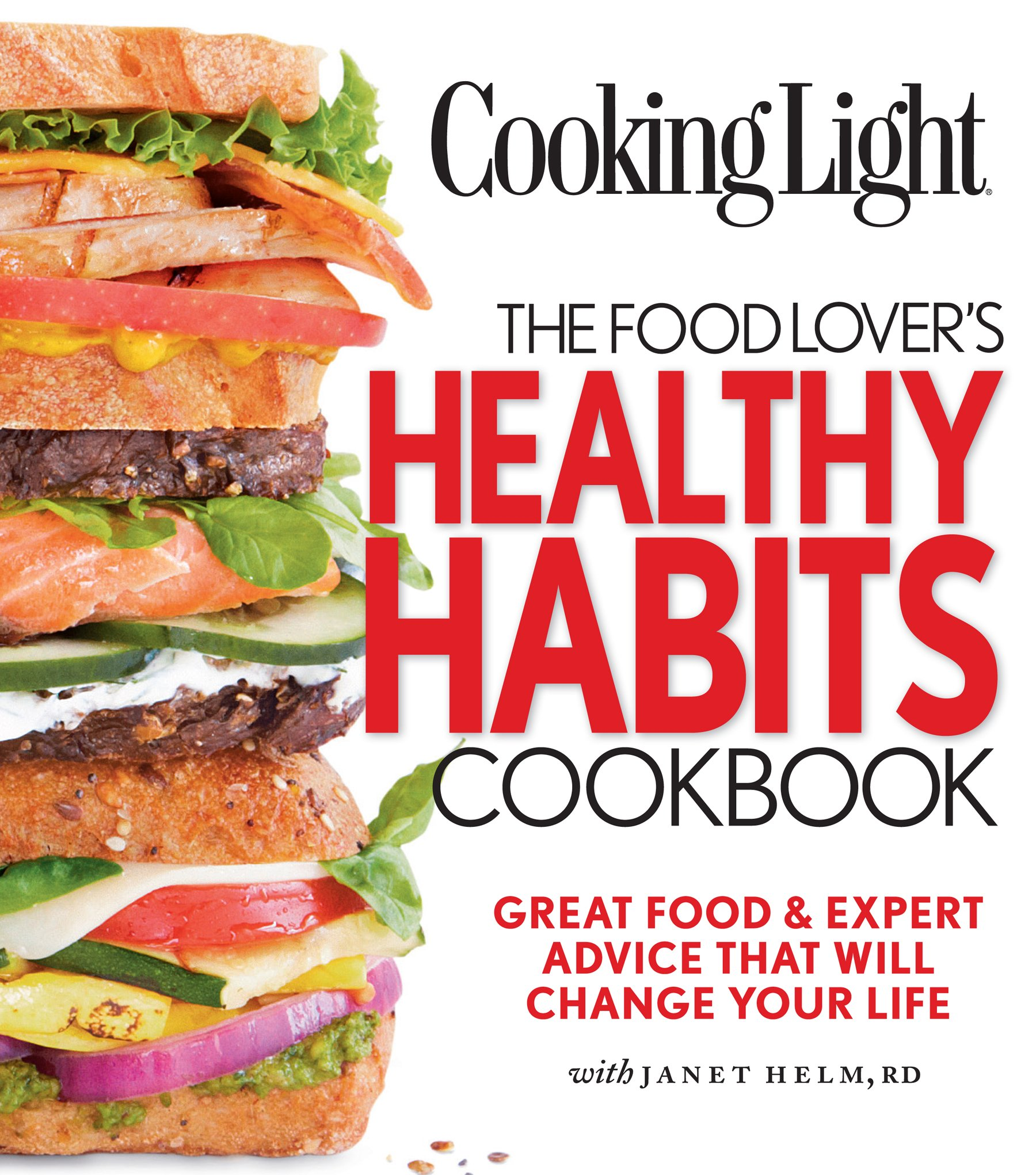Cooking light the food lovers healthy habits cookbook great food cooking light the food lovers healthy habits cookbook great food expert advice that will change your life janet helm editors of cooking light forumfinder Choice Image