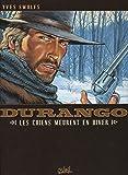 Durango, Tome 1 : Les chiens meurent en hiver