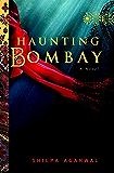 Haunting Bombay: A Novel