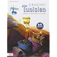 Crochet tunisien : Déco et accessoires de mode, 60 créations