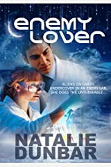 Enemy Lover (Aliens on Earth Book 1) Kindle Edition