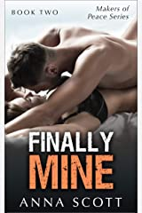 Finally Mine Book 2: Finally Mine - A Makers of Peace Series Kindle Edition