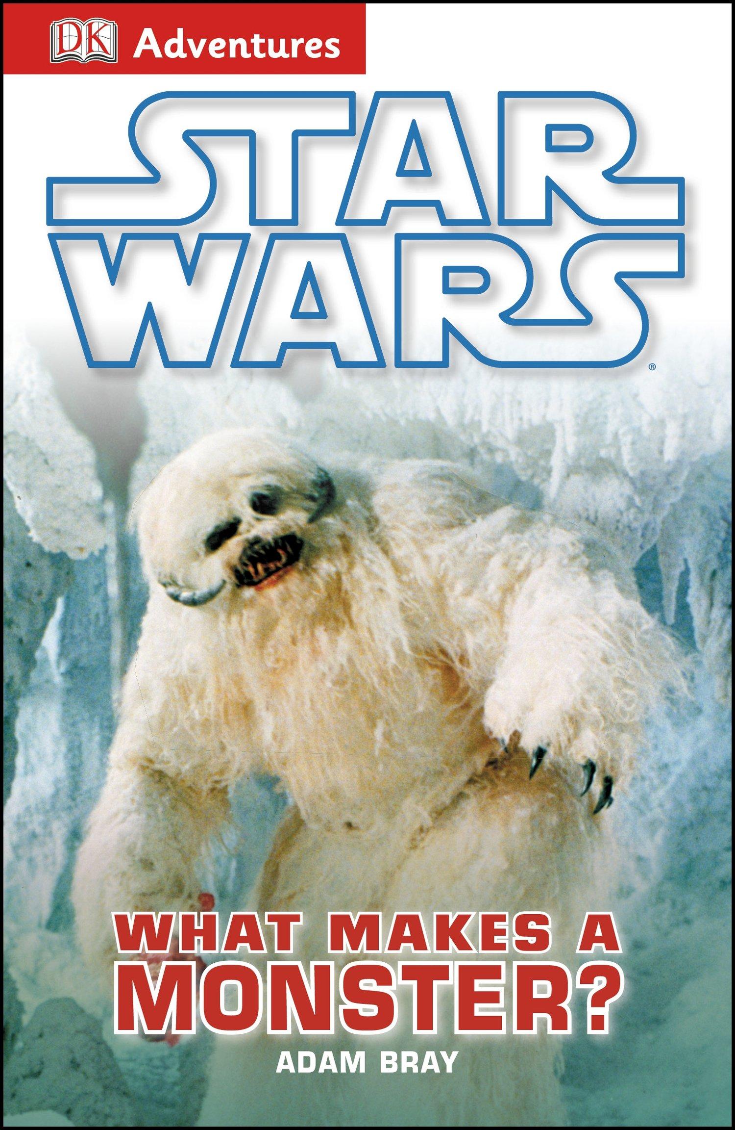 DK Adventures: Star Wars: What Makes A Monster? by DK Children