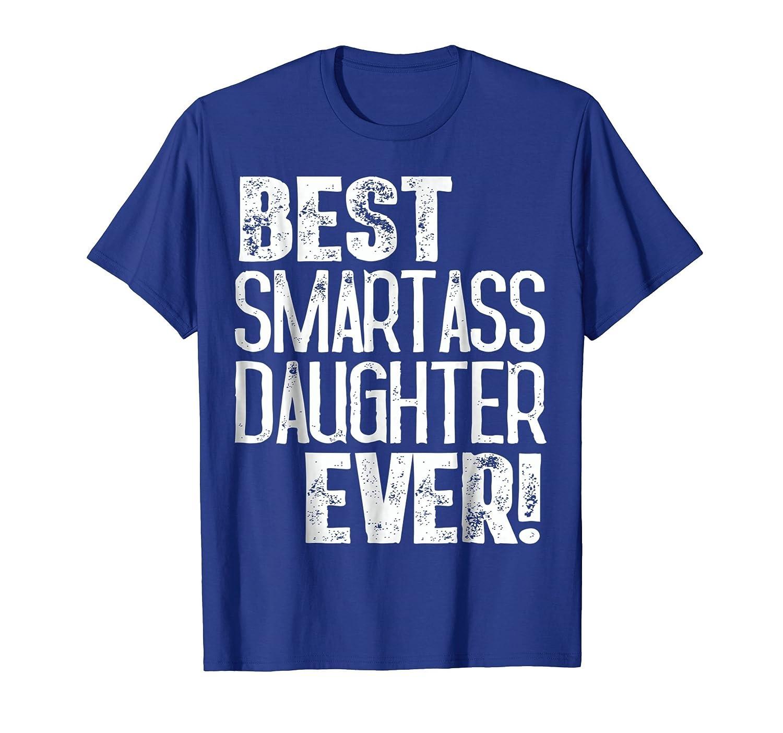 Best Smartass Daughter Ever Shirt Funny Halloween Gift Idea- TPT