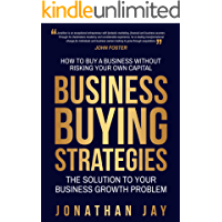 Businesses Buying Strategies: How To Buy A Business Without Risking Your Own Capital