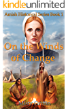 On the Winds of Change (Amish Historical Series Book 1) (English Edition)