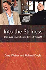 Into the Stillness: Dialogues on Awakening Beyond Thought Paperback
