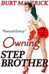 Forced Entry (Owning Stepbrother Book 2) Kindle Edition