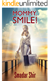 Mommy, Smile!: A Women's Fiction Novel
