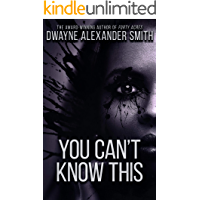You Can't Know This: A short story (originally in the 4 Secrets Anthology)