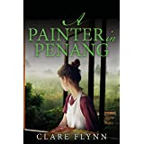 A Painter in Penang: A gripping story of the Malayan Emergency