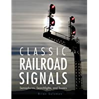 Classic Railroad Signals: Semaphores, Searchlights, and Towers [Idioma