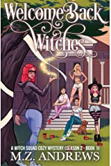 Welcome Back Witches: A Witch Squad Cozy Mystery (Season 2 - Book 1) #10 Kindle Edition