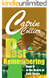 PAST REMEMBERING (HEARTS OF GOLD Book 6)