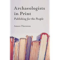 Archaeologists in Print: Publishing for the People