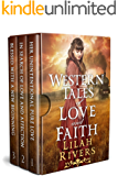 Western Tales of Love and Faith: An Inspiration Historical Romance Collection