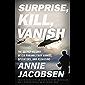 Surprise, Kill, Vanish: The Secret History of CIA Paramilitary Armies, Operators, and Assassins (English Edition)