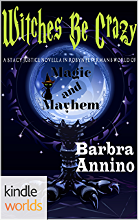 Magic And Mayhem Witches Be Crazy Kindle Worlds Novella Stacy Justice Magical