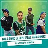 Baila como El Papu (Vs. Dj Matrix) (feat. Papu Gomez)