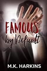 Famous by Default Kindle Edition