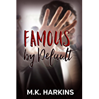 Famous by Default (English Edition)