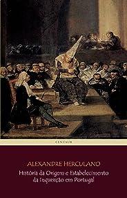 História da Origem e Estabelecimento da Inquisição em Portugal (COMPLETO - vols 1 a 3) [com notas e índice ativo]