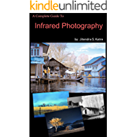 A Complete Guide To Infrared Photography