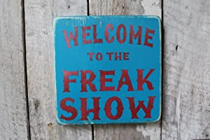 WOODSIGNS QMSING Primitive Wood Sign Welcome to The Freak Show Boho Decor Hippie Decor Patio Beach Deck Decor Bar Decor Cabin 420 Style Freak Show Sign 7.28 x 7.28 inch