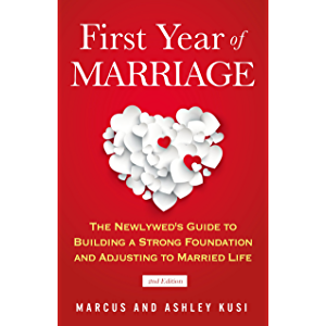 First Year of Marriage: The Newlywed's Guide to Building a Strong Foundation and Adjusting to Married Life, 2nd Edition…