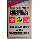 None Dare Call it Conspiracy [ Third printing, April 1972 ] (The in$ide $tory of the Rockefeller$)