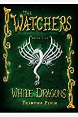 The Watchers: White Dragons Kindle Edition