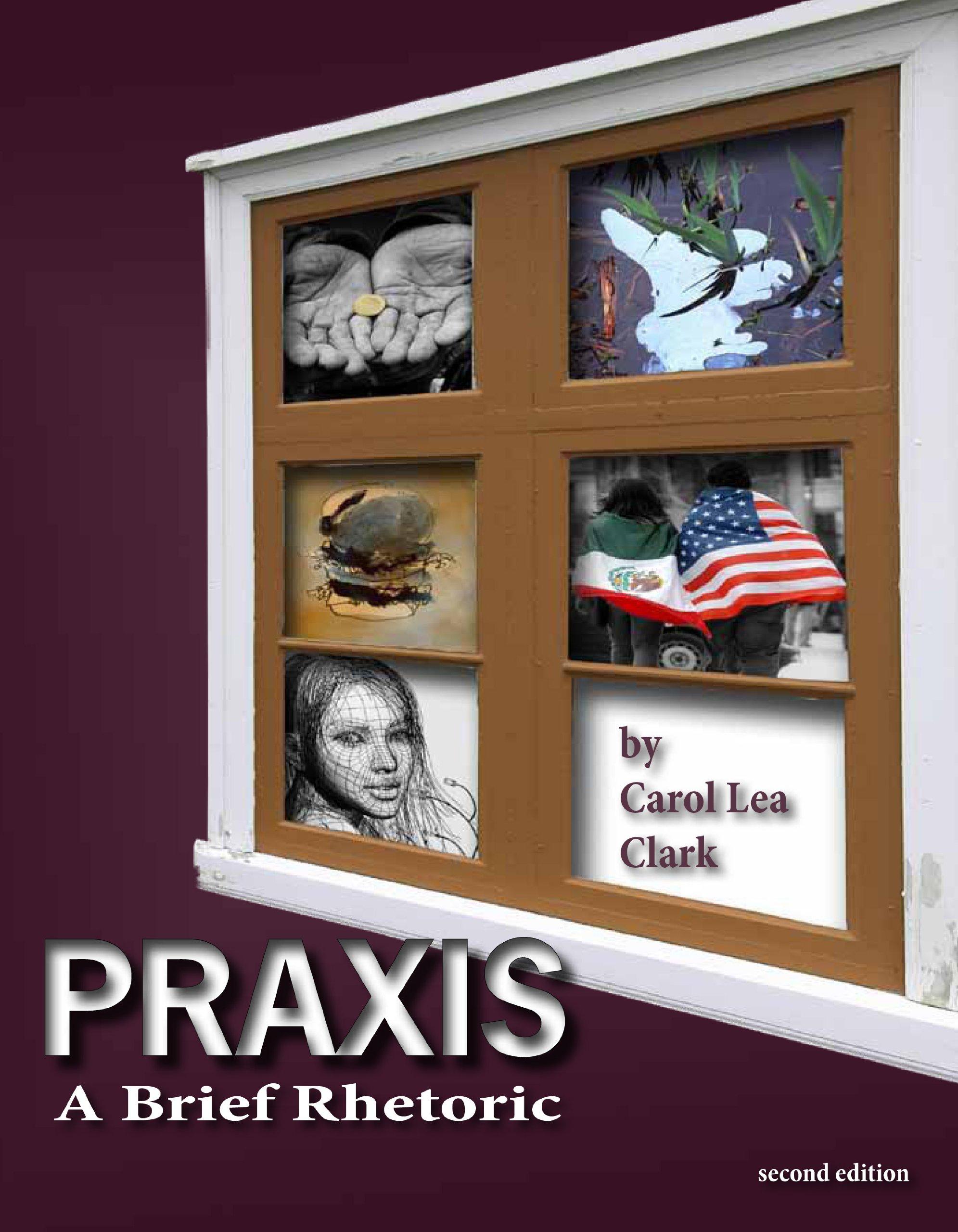 Praxis: A Brief Rhetoric PDF
