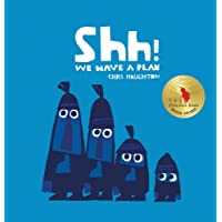 Shh! We Have a Plan (Irma S and James H Black Honor for Excellence in Children's Literature (Awards))