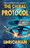 The Chiral Protocol – A Military Science Fiction Thriller: Biogenesis War Book 2 (The Biogenesis War)