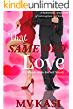 That Same Old Love (A Bad Girl, Hot Billionaire, Second Chance Romance set in India)