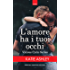 L'amore ha i tuoi occhi (Vicious Cycle Series Vol. 1)
