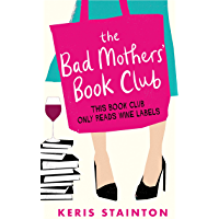 The Bad Mothers' Book Club: A laugh-out-loud novel full of humour and heart (English Edition)