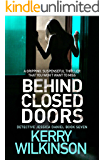 Behind Closed Doors: A gripping, suspenseful thriller that you won't want to miss (Detective Jessica Daniel Thriller series Book 7)
