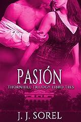 PASIÓN (Thornhill trilogy nº 3) (Spanish Edition) Kindle Edition