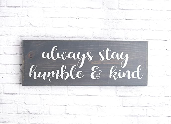 Amazon.com: always stay humble and kind wood sign - Farmhouse style ...