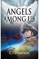 Angels Among Us: Holy Flame Trilogy Kindle Edition