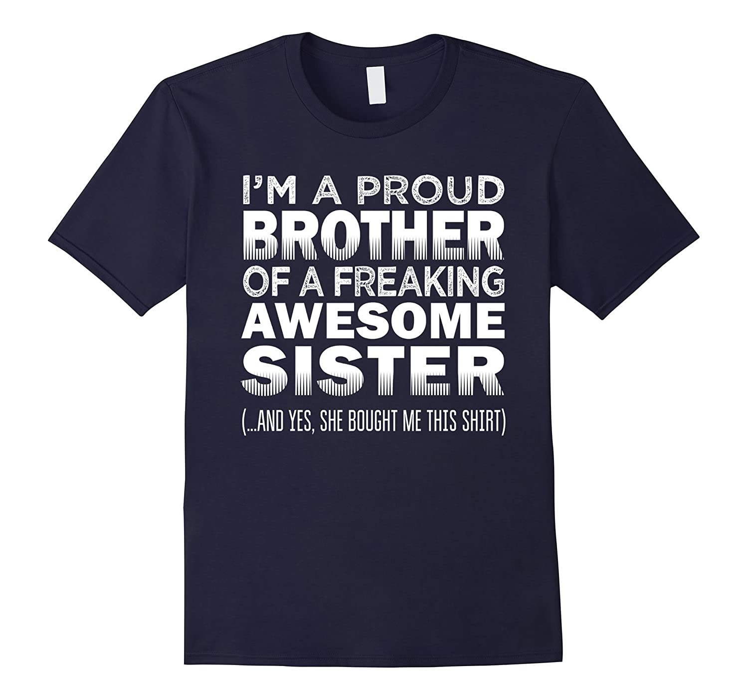 Proud Brother of Freaking Awesome Sister Funny Brother Gift-azvn