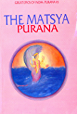 Matsya Purana (Great Epics of India: Puranas Book 16)