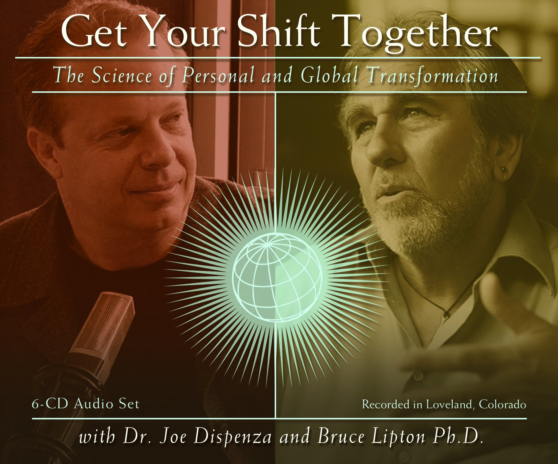 Get Your Shift Together Vol. 1: The Science of Personal and Global Transformation by Encephalon, LLC