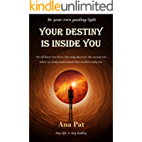 Your Destiny is Inside You: Be Your Own Guiding Light